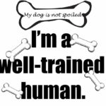 Well Trained Human t-shirt